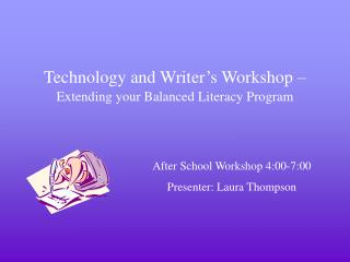 Technology and Writer's Workshop – Extending your Balanced Literacy Program