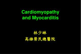 Cardiomyopathy  and Myocarditis