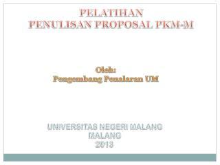 PELATIHAN PENULISAN PROPOSAL PKM-M