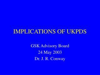 IMPLICATIONS OF UKPDS