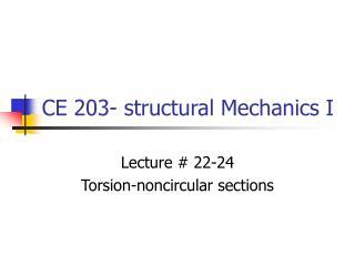 CE 203- structural Mechanics I