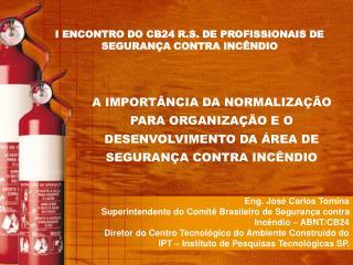 I ENCONTRO DO CB24 R.S. DE PROFISSIONAIS DE SEGURAN�A CONTRA INC�NDIO
