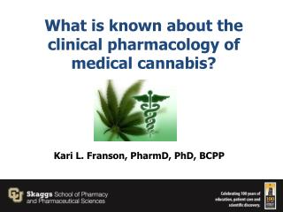 What is  known about the clinical pharmacology of medical cannabis?