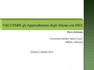 """Piero Cattaneo Università Cattolica """"Sacro Cuore"""" Milano - Piacenza Firenze, 5 ottobre 2013"""