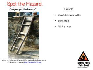Unsafe job-made ladder Broken rails Missing rungs