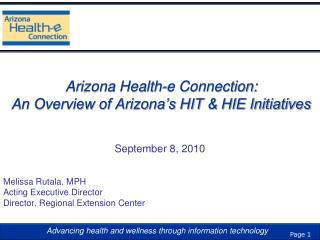 Arizona Health-e Connection:  An Overview of Arizona's HIT & HIE Initiatives