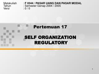 Pertemuan 17 SELF ORGANIZATION  REGULATORY