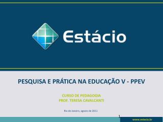 PESQUISA E PR�TICA NA EDUCA��O V - PPEV