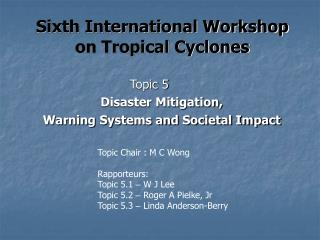 Sixth International Workshop on Tropical Cyclones