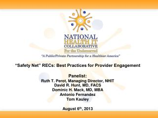 """""""Safety Net"""" RECs: Best Practices for Provider Engagement Panelist:"""