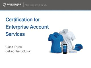 Certification for Enterprise Account  Services Class Three Selling the Solution
