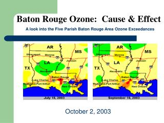 Baton Rouge Ozone:  Cause & Effect A look into the Five Parish Baton Rouge Area Ozone Exceedances