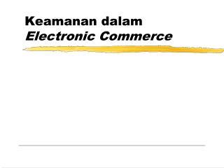 Keamanan dalam Electronic Commerce