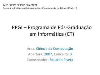 PPGI – Programa de Pós-Graduação em Informática (CT)