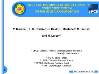 STUDY OF THE IMPACT OF THE 8 FEB 2001  CONVECTIVE SYSTEM  ON THE UTLS AIR COMPOSITION