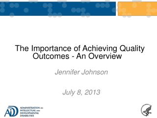 The Importance of Achieving Quality Outcomes - An Overview