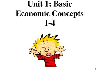 Unit 1: Basic Economic Concepts 1-4