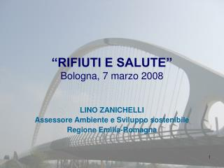 """RIFIUTI E SALUTE"" Bologna, 7 marzo 2008"
