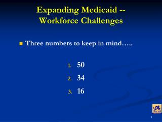 Expanding Medicaid --  Workforce Challenges