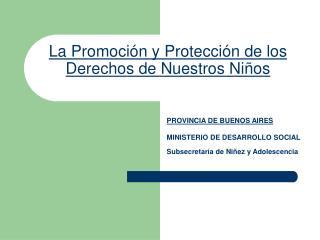 La Promoción y Protección de los Derechos de Nuestros Niños