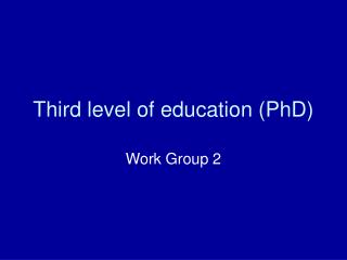 Third level of education (PhD)