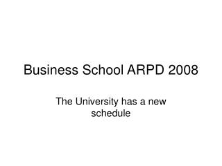 Business School ARPD 2008