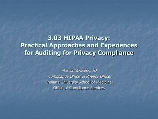 3.03 HIPAA Privacy:  Practical Approaches and Experiences  for Auditing for Privacy Compliance