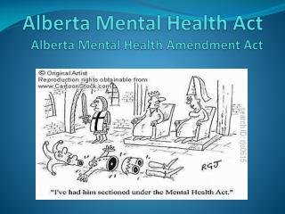 Alberta Mental Health Act Alberta Mental Health Amendment Act
