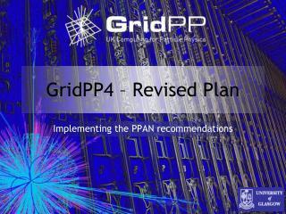 GridPP4 – Revised Plan