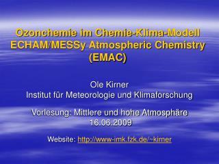 Ole Kirner Institut für Meteorologie und Klimaforschung Vorlesung: Mittlere und hohe Atmosphäre
