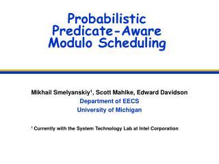 Probabilistic  Predicate-Aware  Modulo Scheduling