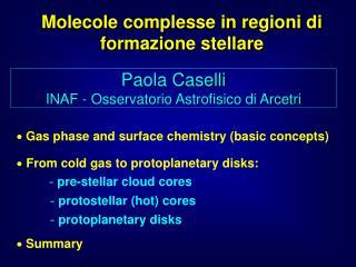 Paola Caselli INAF - Osservatorio Astrofisico di Arcetri