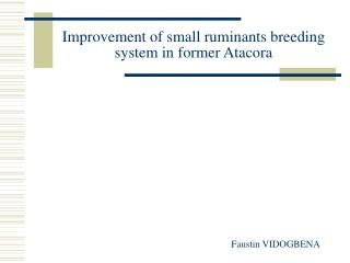 Improvement of small ruminants breeding system in former Atacora