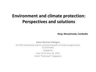 Environment and climate protection: Perspectives and solutions Heng  Monychenda, Cambodia