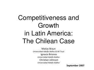 Competitiveness and Growth  in Latin America:  The Chilean Case