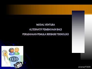 MODAL VENTURA  ALTERNATIF PEMBIAYAAN BAGI  PERUSAHAAN PEMULA BERBASIS TEKNOLOGI