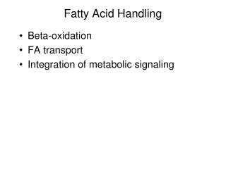 Fatty Acid Handling