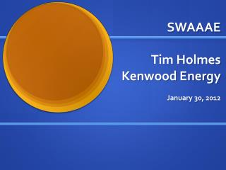 SWAAAE Tim Holmes Kenwood Energy