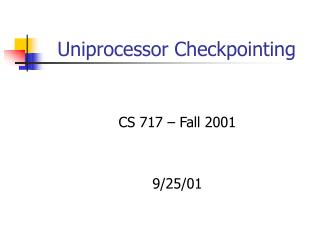 Uniprocessor Checkpointing