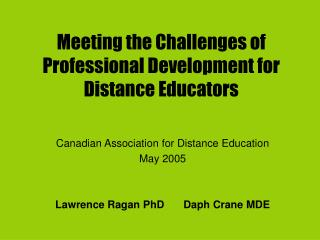 Meeting the Challenges of Professional Development for Distance Educators