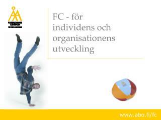 FC - för  individens och  organisationens  utveckling