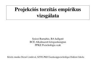 Szászi Barnabás, BA hallgató BCE Alkalmazott közgazdaságtan PPKE Pszichológia szak