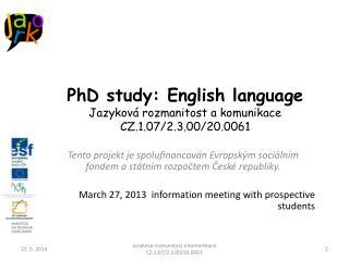 PhD study: English language Jazyková rozmanitost a komunikace CZ.1.07/2.3.00/20.0061