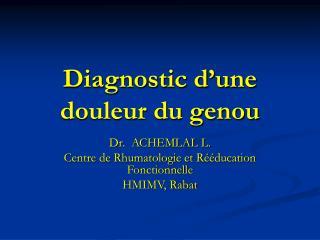 Diagnostic d'une douleur du genou
