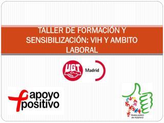 TALLER DE FORMACIÓN Y SENSIBILIZACIÓN: VIH Y AMBITO  LABORAL