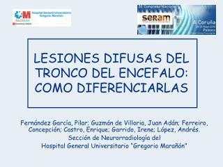 LESIONES DIFUSAS DEL TRONCO DEL ENCEFALO: COMO DIFERENCIARLAS