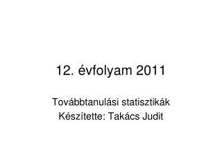 12. évfolyam 2011