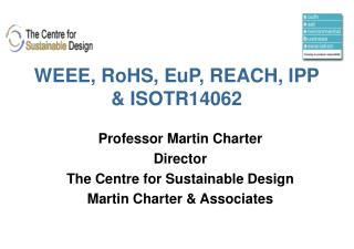 WEEE, RoHS, EuP, REACH, IPP  ISOTR14062