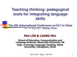 Teaching thinking: pedagogical tools for integrating language skills  The 5th International Conference on ELT in China 1