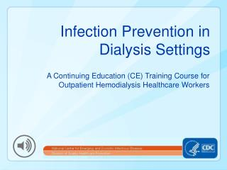 Infection Prevention in Dialysis Settings